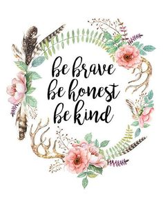 Printable Be Brave Be Honest Be Kind Quote Print Inspirational Quote Motivational Quote Floral Art Watercolor Gift for Girl Wall Art Decor