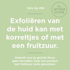 Skin tip #18 - Exfoliëren van de huid kan met korreltjes of met een fruitzuur. Gebruik voor je gezicht liever geen korreltjes maar een product met fruitzuur zoals glycolzuur. #scrub #huid #skincare #exfoliant