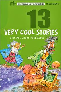 Christian Children's Book Review: 13 Very Cool Stories and Why Jesus Told Them