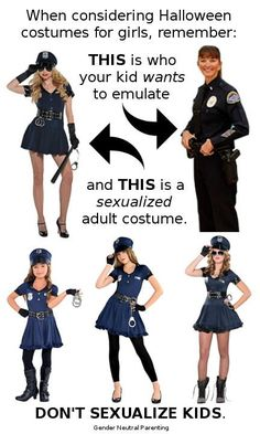 Don't sexualize young girls and kids. Objectification, sexualization of young girls, sexy halloween costumes, feminism, feminists