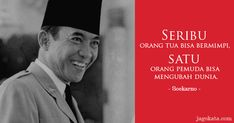 The First President of Indonesia Ir. Soekarno new generations of milenial of Story Quotes, Words Quotes, Qoutes, Life Quotes, Soekarno Quotes, Quotes Indonesia, Quotes By Famous People, Islamic Quotes, Presidents