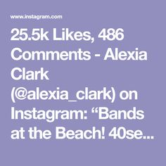 """25.5k Likes, 486 Comments - Alexia Clark (@alexia_clark) on Instagram: """"Bands at the Beach! 40seconds on 20seconds rest! 3-5 rounds Check out my resistance Band workout…"""""""