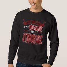 I'm Awesome. I'm STANDRIDGE. Gift Birthdary Sweatshirt - custom diy cyo personalize gift idea