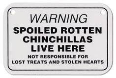 "Small ""WARNING Spoiled Rotten"" Sign"