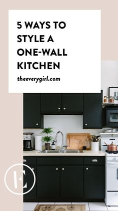 5 Ways to Style a One-Wall Kitchen - The Everygirl