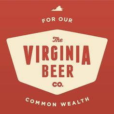 A combination of our new logo, our company motto, and the great Commonwealth of Virginia! Developed with Matt Leech (www.mattandthelee...) in 2015. #craftbeer #VAbeer #VAcraftbeer