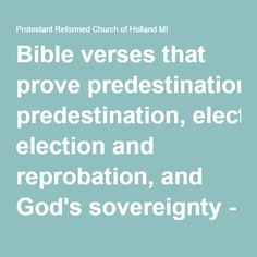 Bible verses that prove predestination, election and reprobation, and God's sovereignty - Protestant Reformed Church of Holland MI