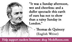 For more information about Thomas de Quincey: http://www.Dailyliteraryquote.com/dlq-literature-magazine/  Courtesy of http://www.DailyLiteraryQuote.com.  More quotes and social literary discussions at CulturalBook.com