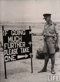 A sign erected by Australian and British troops on the El Alamein Road during the North Africa Campaign, October British Humor, British History, Military Humor, Military History, Military Uniforms, North African Campaign, Anzac Day, Military Photos, Interesting History
