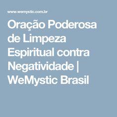 Oração Poderosa de Limpeza Espiritual contra Negatividade | WeMystic Brasil