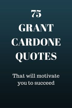 "​Grant Cardone quotes always fire me up. I've been following Grant Cardone for years now and he's made an incredibly positive impact on my life. His ""whatever it takes"" attitude has inspired me time and time again to 10X my hustle.  Here are some Grant Cardone quotes that'll get you motivated to go and get it."