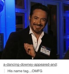 This is where I am unsure whether Downey is Iron Man or if Iron Man is Downey...