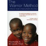 """...black males die at a rate fifteen times higher than that of white males because of homicidal violence;  28 percent will prisons during their lifetime; The Warrior Method is program designed for parents to help black boys become strong, self-relient men...it draws on African concepts...the """"Birthing Circle"""" and a """"Young Warriors Council""""...tribal customs proven to instill the values of self-respect, dignity, and honor."""