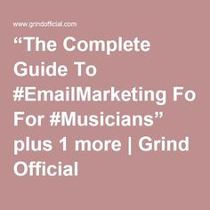 """The Complete Guide To #EmailMarketing For #Musicians"" plus 1 more 