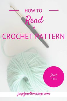 HOW TO: read a crochet pattern - part 3. Learn to read crochet patterns with Joy of Motion.  Crochet Guides. Free Crochet Tutorials. Free Crochet Guides. Crochet Guides Link. Crochet Tutorials. Learn To Understand Crochet Patterns.