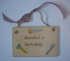 """A workshop plaque, wording can always be changed eg """"Dad's Shed"""" """"Grandad's Creative Place"""""""