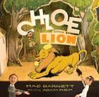 Chloe & the Lion by Mac Barnett, illustrated by Adam Rex (Disney-Hyperion, 2012)