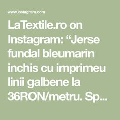 """LaTextile.ro on Instagram: """"Jerse fundal bleumarin inchis cu imprimeu linii galbene la 36RON/metru. Spor la cumpărături!"""" Math Equations, Instagram"""