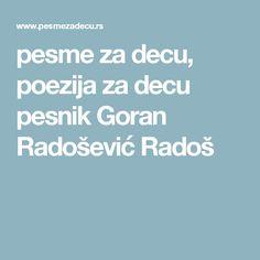 pesme za decu,  poezija za decu pesnik Goran Radošević Radoš