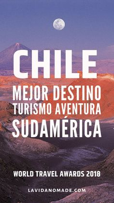 Chile es elegido Mejor Destino de Turismo Aventura de Sudamérica 2018 - WTA  #Chile #aventura #turismo #viajes #sudamérica Solo Travel, Us Travel, Travel Tips, Best Places To Travel, Cool Places To Visit, South America Travel, Instagram Worthy, Central America, Continents