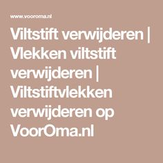 Viltstift verwijderen | Vlekken viltstift verwijderen | Viltstiftvlekken verwijderen op VoorOma.nl