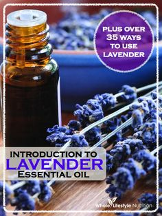 Introduction To Lavender Oil Plus Over 35 Ways To Use It | WholeLifestyleNutrition.com #essentialoil
