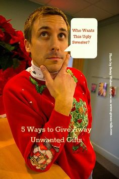 So, you didn't like the sweater Aunt Mary gave you for Christmas or the nickle plated earrings that you could never wear due to your allergies. You can admit it. You are among friends. Over the years, I have received my share of unwanted gifts and instead of putting them away deep in my closet, [...]