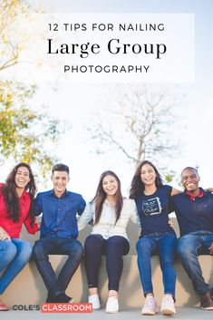 When it comes to larger groups, choosing the best lens, lighting, and posing is a must. Here are 12 tips and tricks for mastering large group photography! #colesclassroom #largegroup #photography #family
