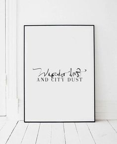 Wanderlust And City Dust - Typography Poster - Black and White Art -Travel Quote - Art & Collectible