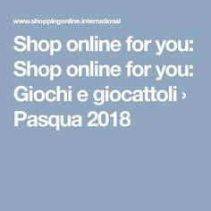 Shop online for you: Shop online for you: Giochi e giocattoli › Pasqua 2018