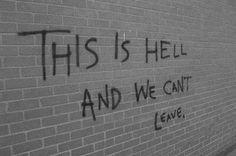 The problem este es el infierno y no podemos irnos