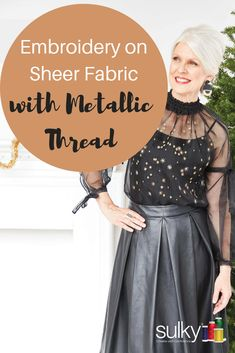 How to sew embroidery on sheer fabric with metallic thread