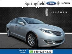 2013 Lincoln MKZ 4DR SDN FWD 28k miles $19,977 28242 miles 610-628-4539 Transmission: Automatic  #Lincoln #MKZ #used #cars #SpringfieldFord #Springfield #PA #tapcars