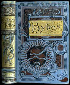 The Poetical Works of Lord Byron I have one of these poem books, but The cover is red and the author is Jean Ingelow Lord Byron, Book Cover Art, Book Cover Design, Book Design, Book Art, Web Design, Ex Libris, Vintage Book Covers, Vintage Books