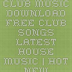 Club Music - Download Free Club Songs - Latest House Music | Hot New Vibes Latest House Music, Deep House Music, Music Download, Dance Music, Edm, Club, Songs, Free, Ballroom Dance Music