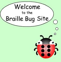 Braille bug site -- activities and games to teach sighted kids braille