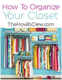 How To Organize Your Closet on TheHowToCrew.com