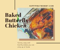 Easy Baked Chicken - Happy Pinay Mommy Easy Filipino Recipes, Quick Recipes, Quick Easy Meals, Easy Baked Chicken, Baked Chicken Recipes, Butterflied Chicken, Calamansi, Recipe Boards, Healthier You