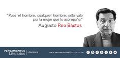 Augusto Roa Bastos. Sobre la medida de valor del hombre.