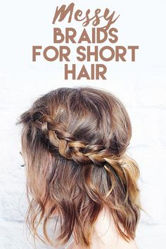 Perfectly Imperfect Messy Braids for Short Hair