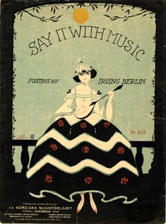 """""""Say It With Music""""  foxtrot by Irving Berlin, 1920's  - cover art by Eric Nordin"""