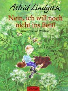 Nein, ich will noch nicht ins Bett! von Astrid Lindgren http://www.amazon.de/dp/3789161411/ref=cm_sw_r_pi_dp_eBEIvb0K7ZWT1