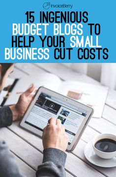 Check out the list of the 15 absolute best budget blogs to help small businesses cut costs.
