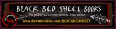 Buy print editions at the Black Bed Sheet Book Store!
