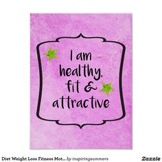 "Diet Weight Loss Fitness Motivation Inspiration Poster. Pretty pink watercolour wall art with the affirmation quote of ""I am healthy, fit and atractive"". Perfect inspiration to celebrate your healthy lifestyle, diet and weightloss success journey and goals"