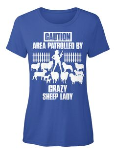 Caution Area Patrolled By Crazy Sheep Lady Royal T-Shirt Front