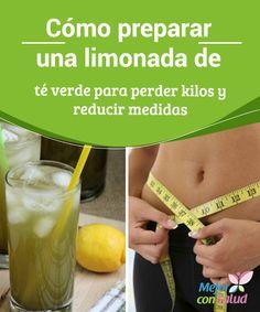 Cómo preparar una limonada de té verde para #perderkilos y reducir medidas Esta #limonada puede ser un complemento para evitar los picos de #hambre y ayudarnos a reducir medidas, pero deberemos combinarla con una #dieta baja en grasas para obtener buenos resultados