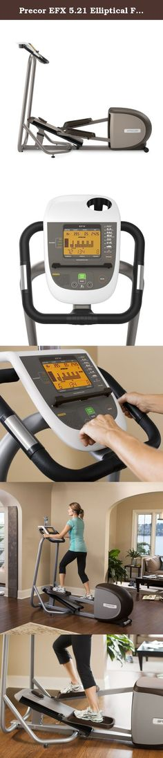 Precor EFX 5.21 Elliptical Fitness Crosstrainer. You'll appreciate the Precor EFX 5.21 Elliptical Fitness Crosstrainer. The EFX 5.21 Elliptical Fitness Crosstrainer provides smooth, natural, low-impact workouts that help you get results.
