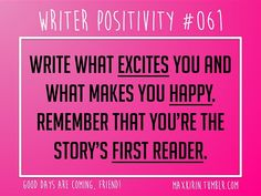 + DAILY WRITER POSITIVITY + #061 Write what... | For All Your Writerly Needs!