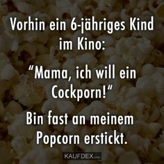 "Vorhin ein Kind im Kino: ""Mama, ich will ein Cockporn!"" Bin fast… Earlier, a child in the cinema: Silly Jokes, Good Jokes, Funny Jokes, Hilarious, Really Funny, Funny Cute, Parenting Fail, Funny As Hell, Sarcasm Humor"